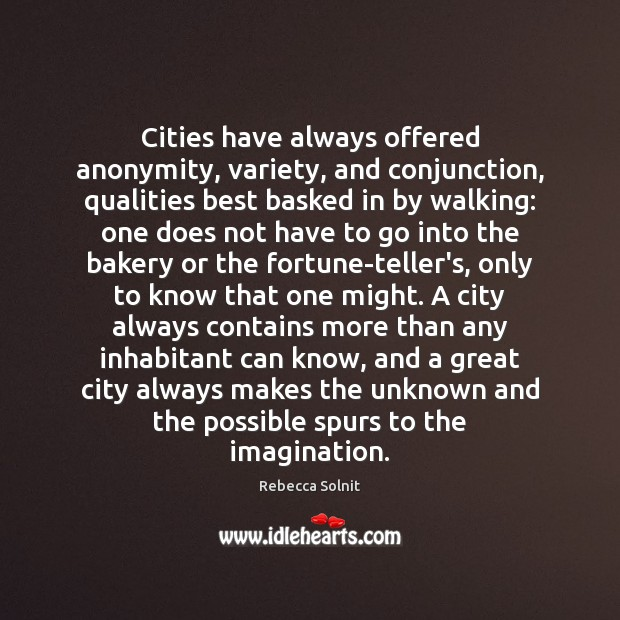 Image, Cities have always offered anonymity, variety, and conjunction, qualities best basked in