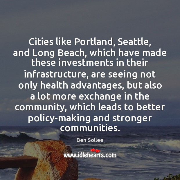 Image, Cities like Portland, Seattle, and Long Beach, which have made these investments