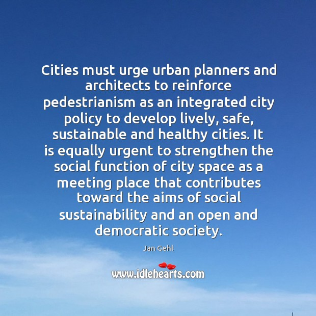 Cities must urge urban planners and architects to reinforce pedestrianism as an Image