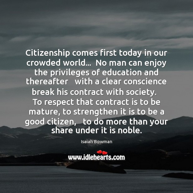 Image, Citizenship comes first today in our crowded world…  No man can enjoy