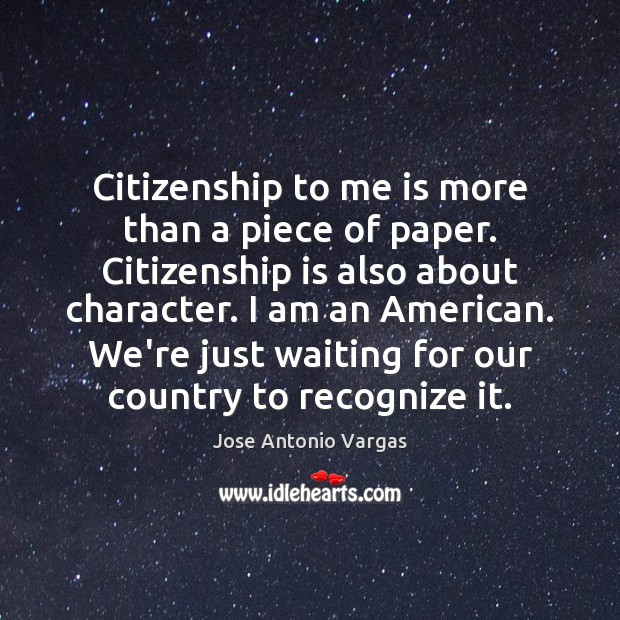 Image, Citizenship to me is more than a piece of paper. Citizenship is
