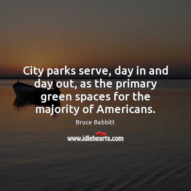 Image, City parks serve, day in and day out, as the primary green