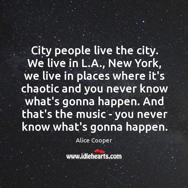 City people live the city. We live in L.A., New York, Image