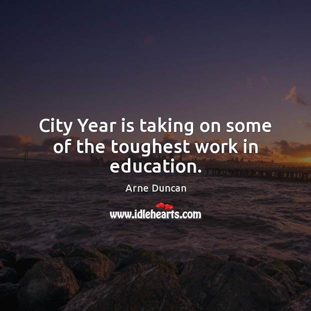 Image, City Year is taking on some of the toughest work in education.