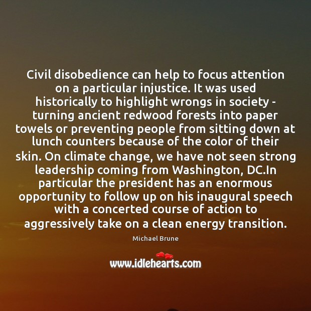 Civil disobedience can help to focus attention on a particular injustice. It Image