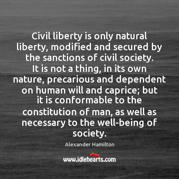 Image, Civil liberty is only natural liberty, modified and secured by the sanctions
