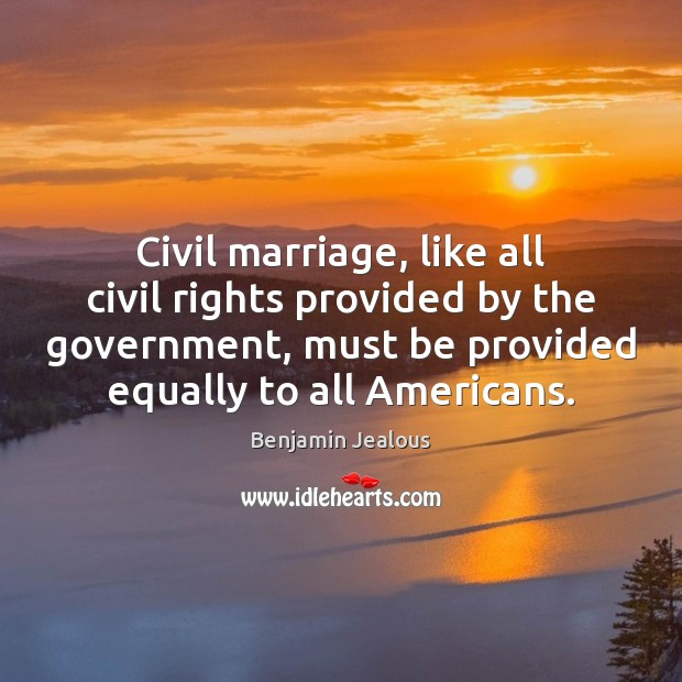 Image, Civil marriage, like all civil rights provided by the government, must be