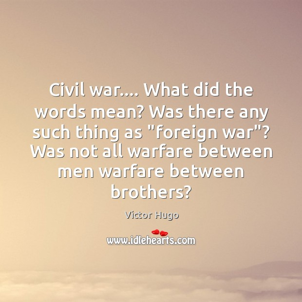 Civil war…. What did the words mean? Was there any such thing Image