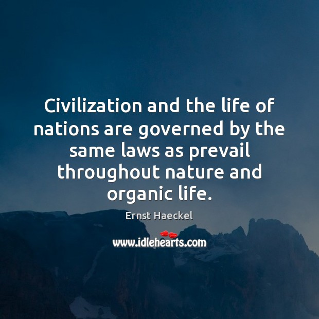 Image, Civilization and the life of nations are governed by the same laws