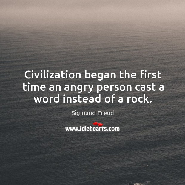 Image, Civilization began the first time an angry person cast a word instead of a rock.
