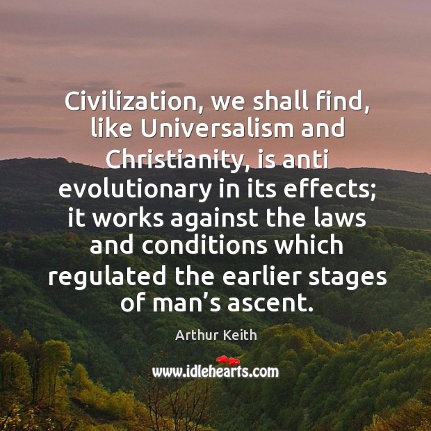 Image, Civilization, we shall find, like universalism and christianity