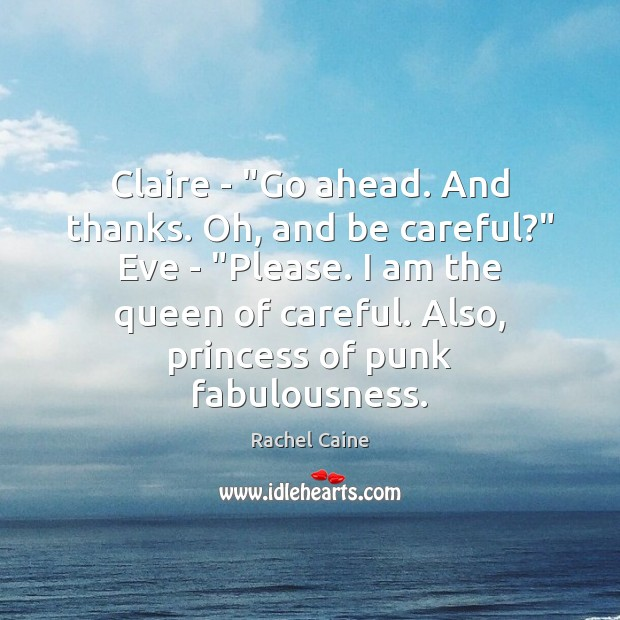 "Claire – ""Go ahead. And thanks. Oh, and be careful?"" Eve – "" Image"