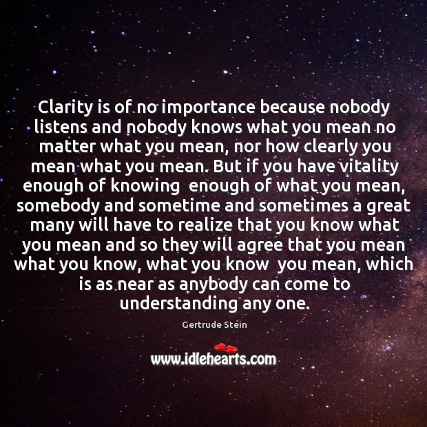 Image, Clarity is of no importance because nobody listens and nobody knows what
