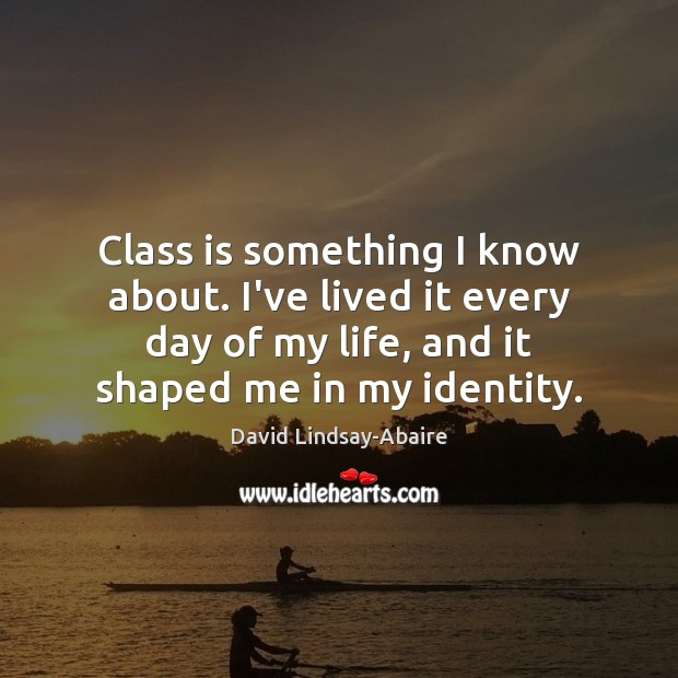 Class is something I know about. I've lived it every day of Image