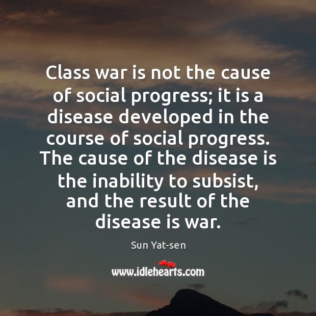 Class war is not the cause of social progress; it is a War Quotes Image