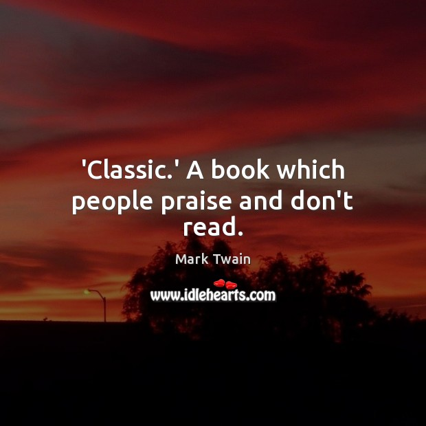 'Classic.' A book which people praise and don't read. Image
