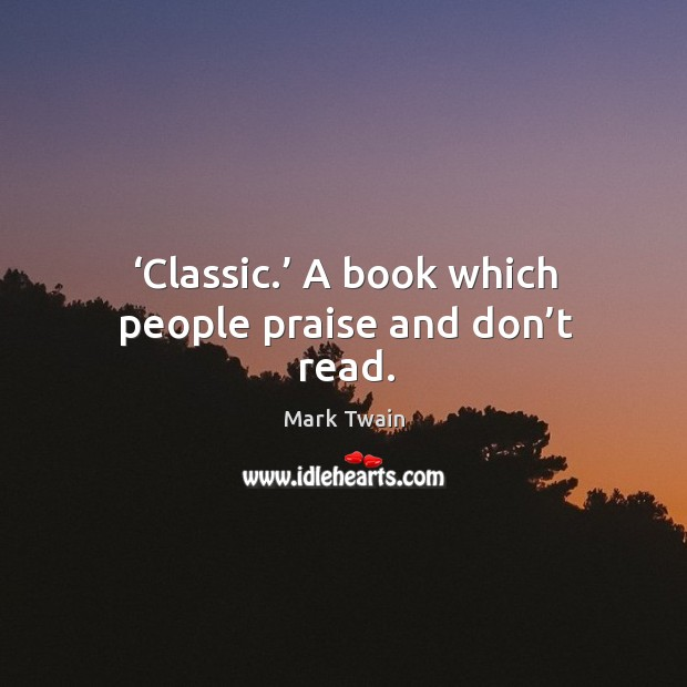 Classic. A book which people praise and don't read. Image