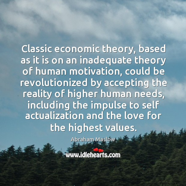 Image, Classic economic theory, based as it is on an inadequate theory of human motivation