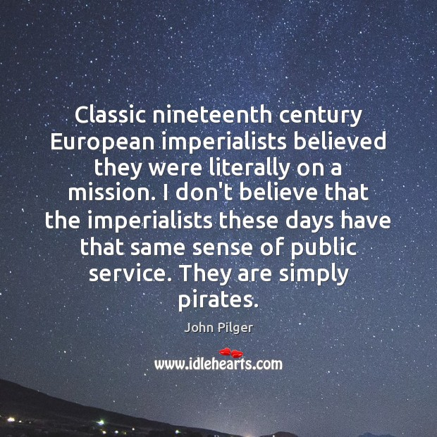 Classic nineteenth century European imperialists believed they were literally on a mission. Image