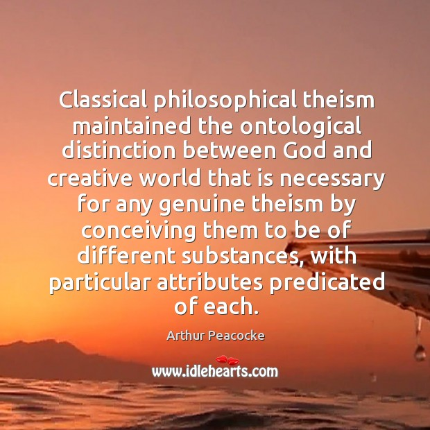 Image, Classical philosophical theism maintained the ontological distinction between God and
