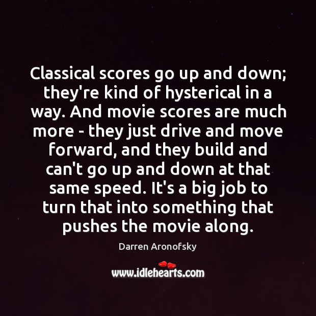 Classical scores go up and down; they're kind of hysterical in a Image