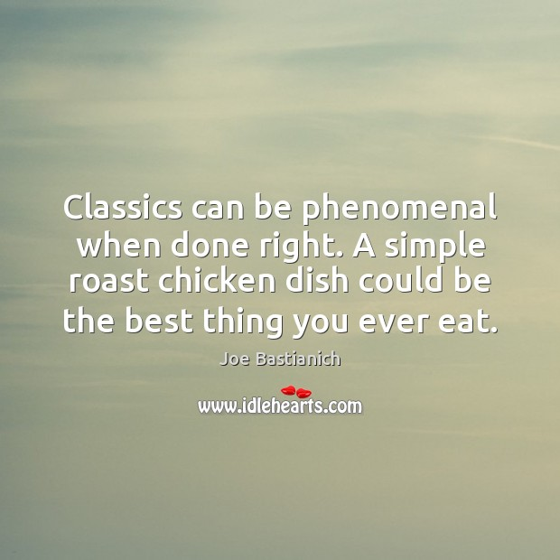 Classics can be phenomenal when done right. A simple roast chicken dish Image