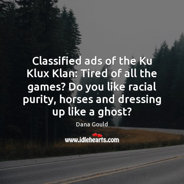 Image, Classified ads of the Ku Klux Klan: Tired of all the games?