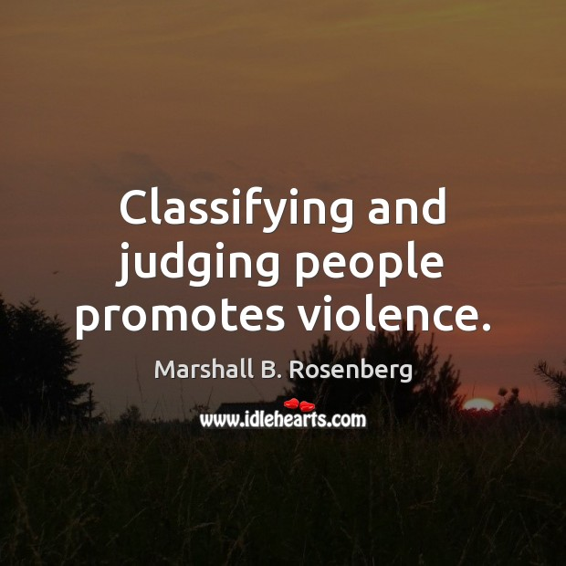 Image, Classifying and judging people promotes violence.