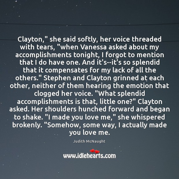 """Clayton,"""" she said softly, her voice threaded with tears, """"when Vanessa asked Judith McNaught Picture Quote"""