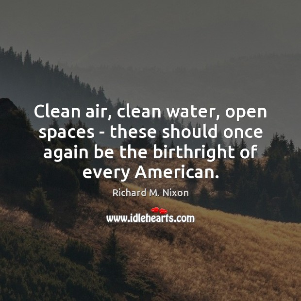 Image, Clean air, clean water, open spaces – these should once again be