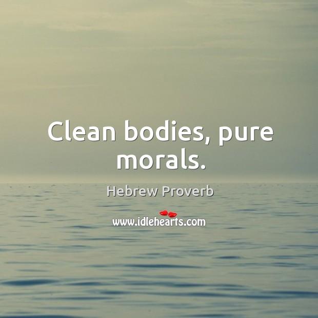 Clean bodies, pure morals. Hebrew Proverbs Image