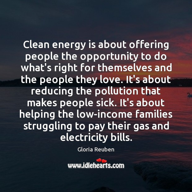 Image, Clean energy is about offering people the opportunity to do what's right