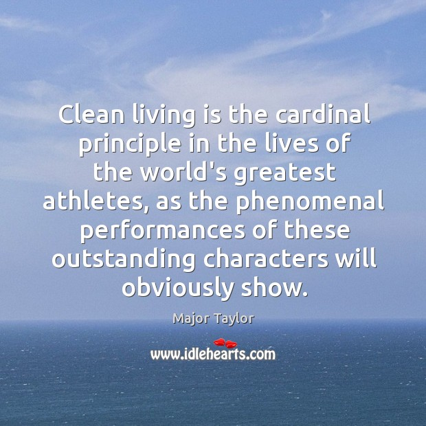 Clean living is the cardinal principle in the lives of the world's Image