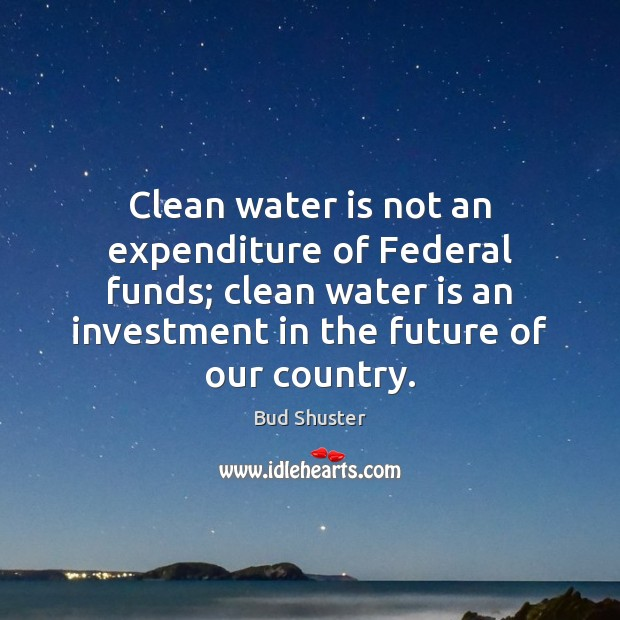 Image, Clean water is not an expenditure of Federal funds; clean water is