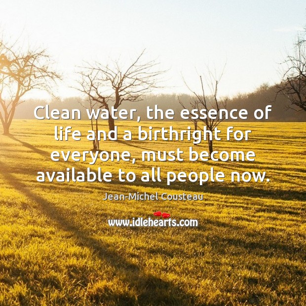 Clean water, the essence of life and a birthright for everyone, must Image
