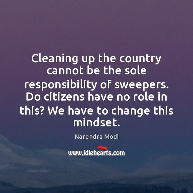 Cleaning up the country cannot be the sole responsibility of sweepers. Do Image