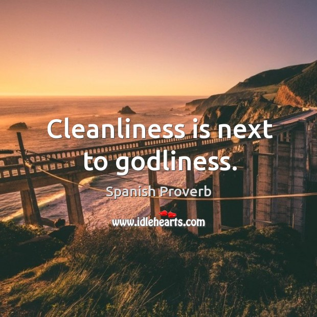 Cleanliness is next to Godliness. Spanish Proverbs Image
