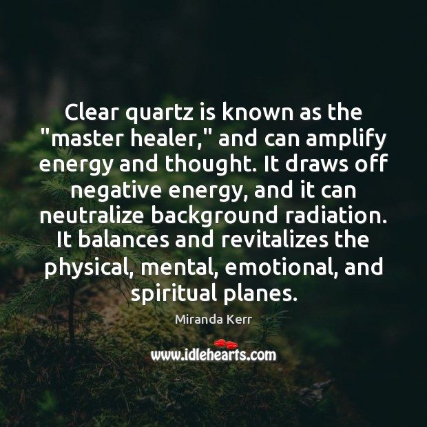 "Image, Clear quartz is known as the ""master healer,"" and can amplify energy"