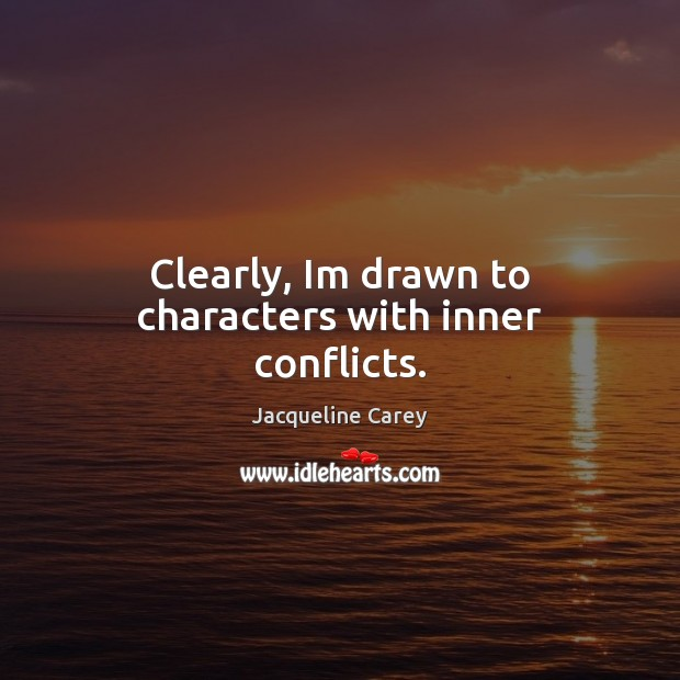 Clearly, Im drawn to characters with inner conflicts. Image