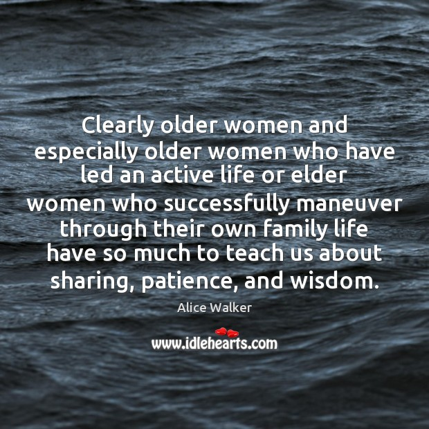 Clearly older women and especially older women who have led an active Image