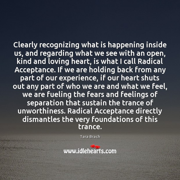 Clearly recognizing what is happening inside us, and regarding what we see Image