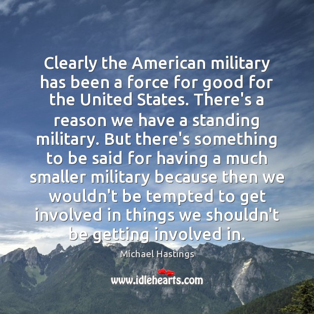 Image, Clearly the American military has been a force for good for the