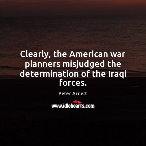 Image, Clearly, the American war planners misjudged the determination of the Iraqi forces.