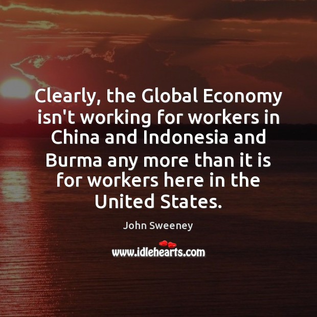Image, Clearly, the Global Economy isn't working for workers in China and Indonesia