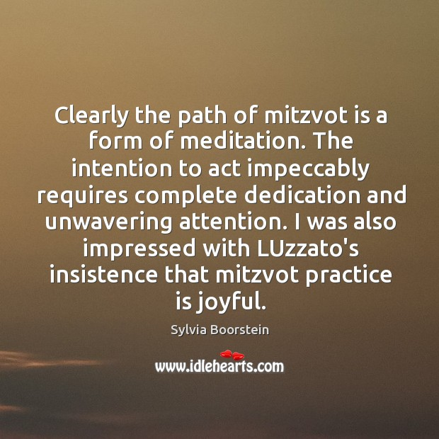 Image, Clearly the path of mitzvot is a form of meditation. The intention