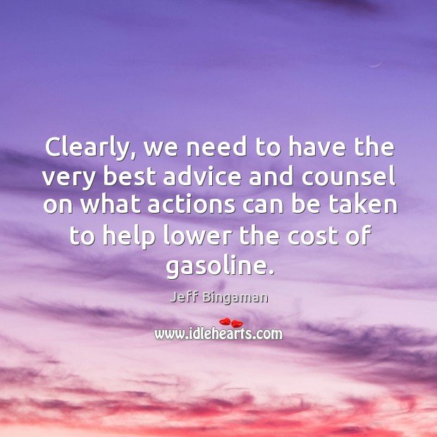 Clearly, we need to have the very best advice and counsel on what actions can be Image
