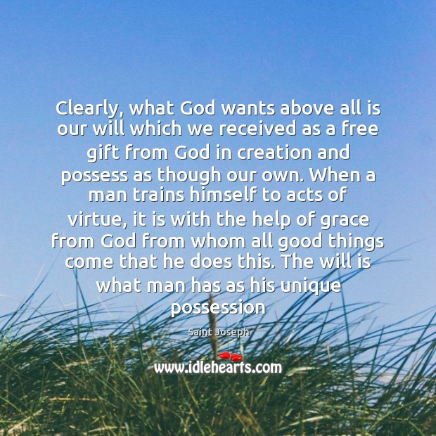 Clearly, what God wants above all is our will which we received Image