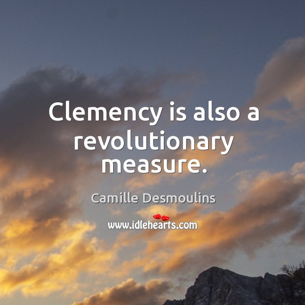 Image, Clemency is also a revolutionary measure.