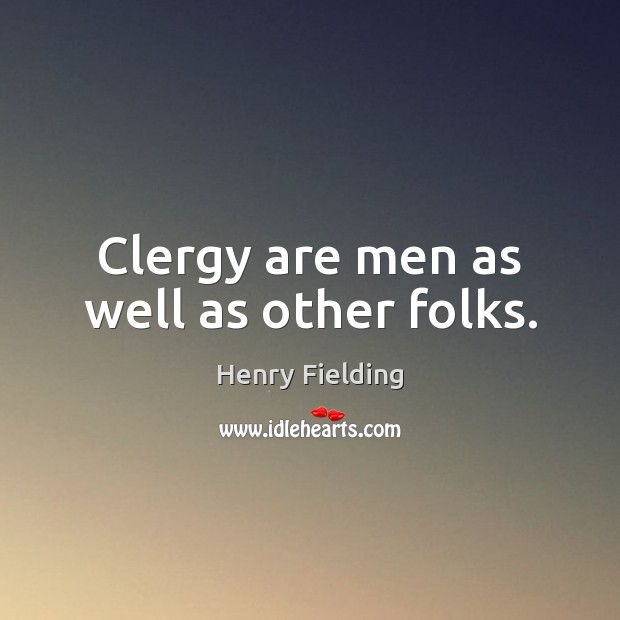 Clergy are men as well as other folks. Image