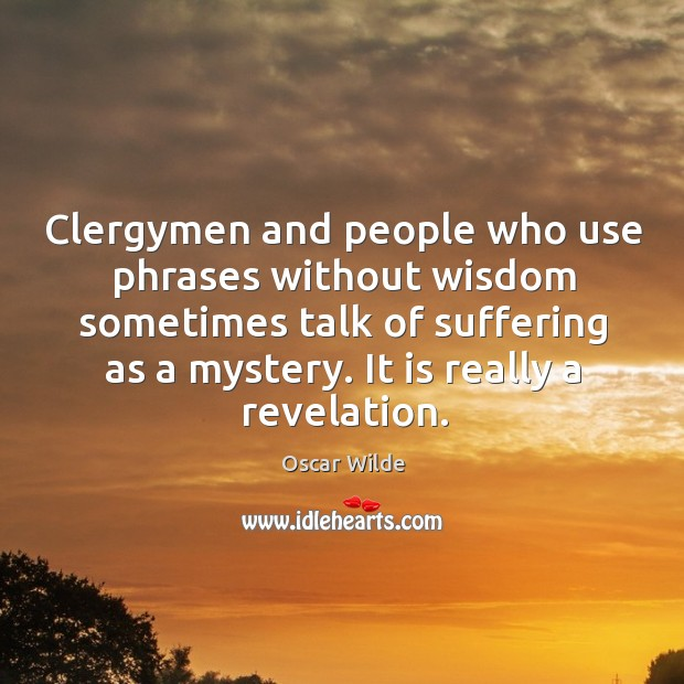 Image, Clergymen and people who use phrases without wisdom sometimes talk of suffering